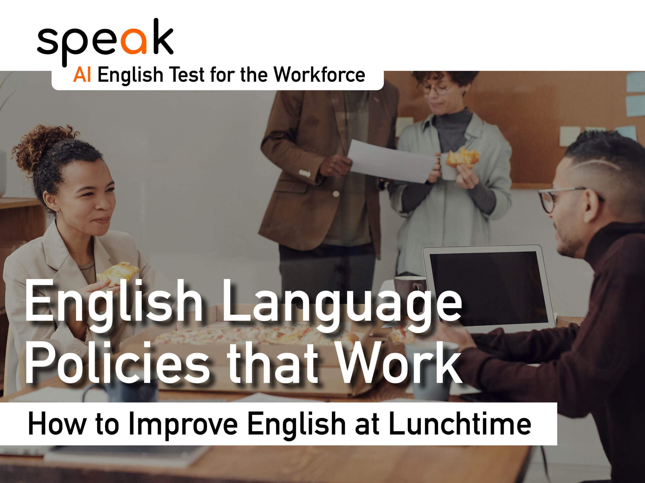 englsihs, englsoh, englsish, neglihs policies at work and lunchtime